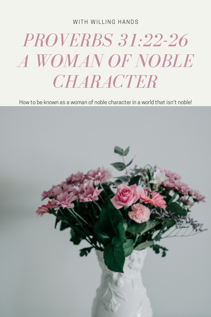 Proverbs 31:22-26~ A Woman of Noble Character