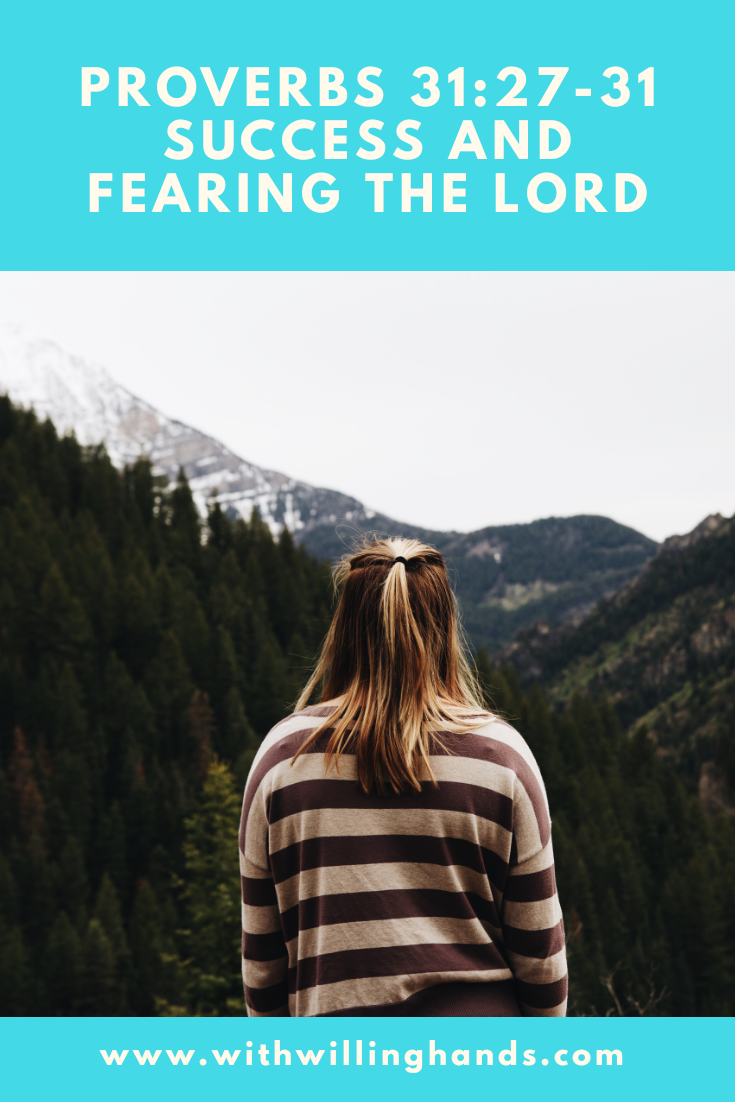 Proverbs 31:27-31~ Success and Fearing the Lord