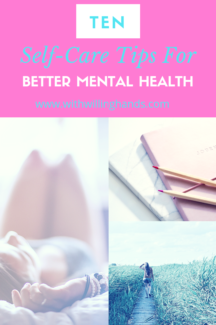 Ten Self-Care Tips For Better Mental Health- With Willing Hands